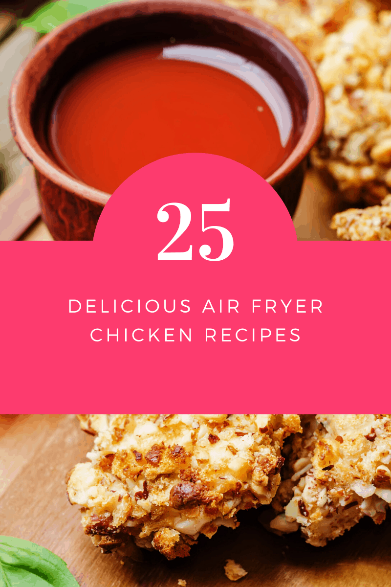 air fryer chicken recipes 06 25 Air Fryer Chicken Recipes to Add to Your Monthly Meal Plan