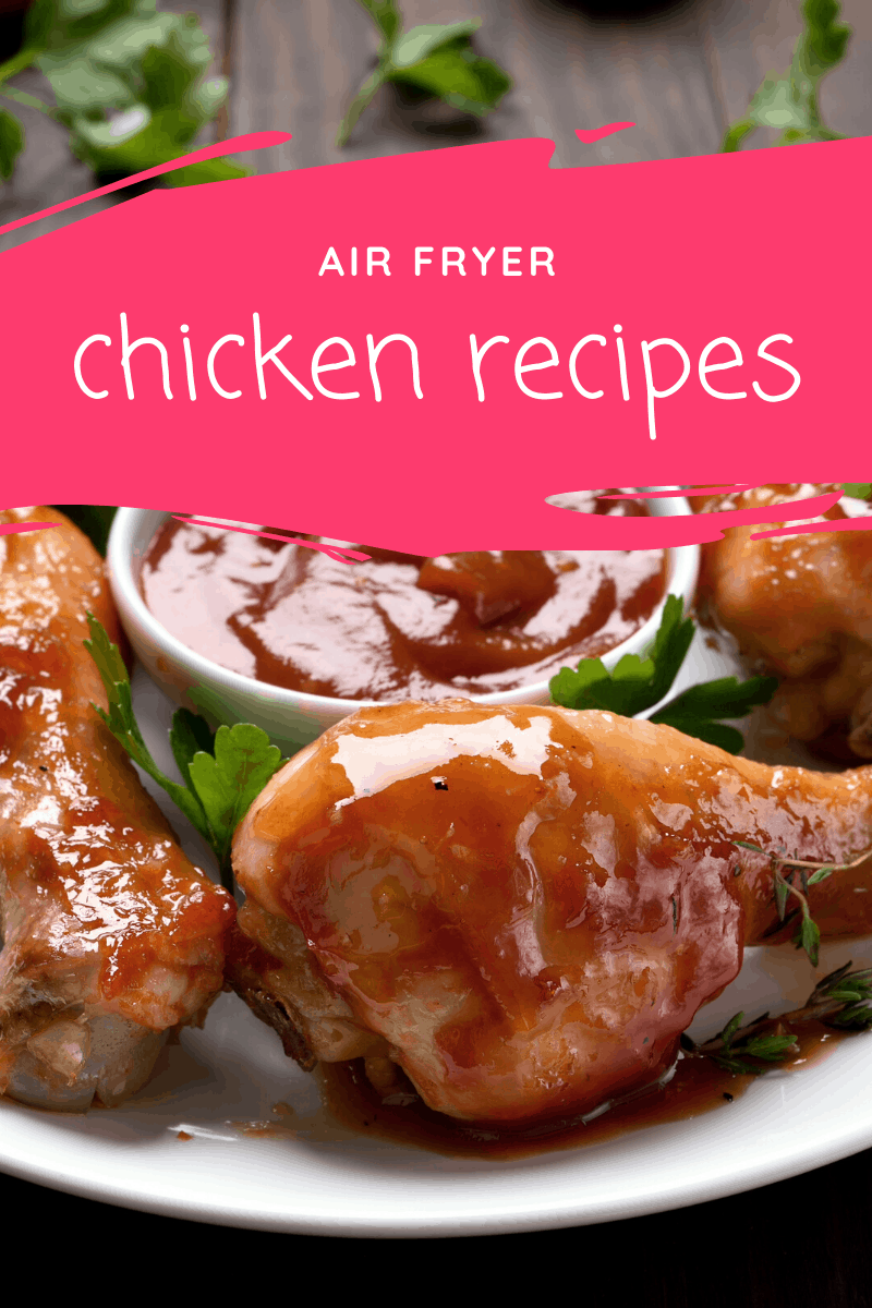 air fryer chicken recipes 07 25 Air Fryer Chicken Recipes to Add to Your Monthly Meal Plan