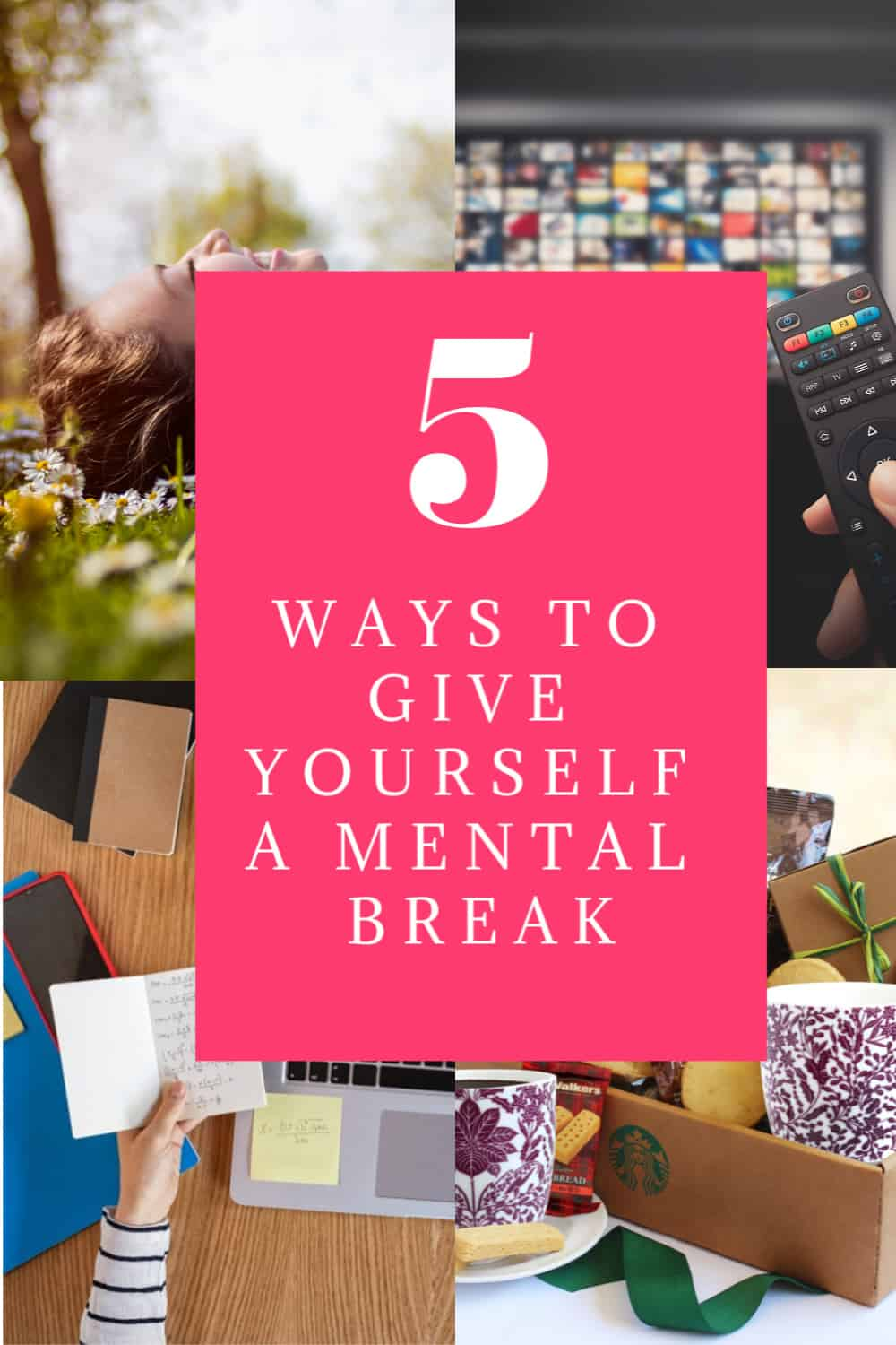 Right now is the perfect time to give yourself a mental break...before your brain decides to just take one on its own. These tips helped me, so give them a try!