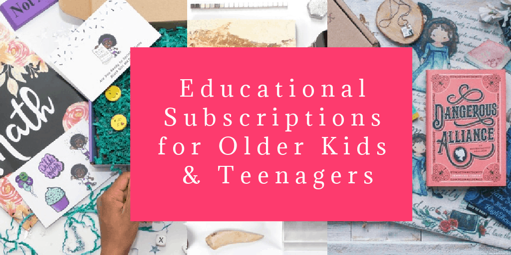 8 Awesome Educational Subscription Boxes for Older Kids (Including Teenagers)