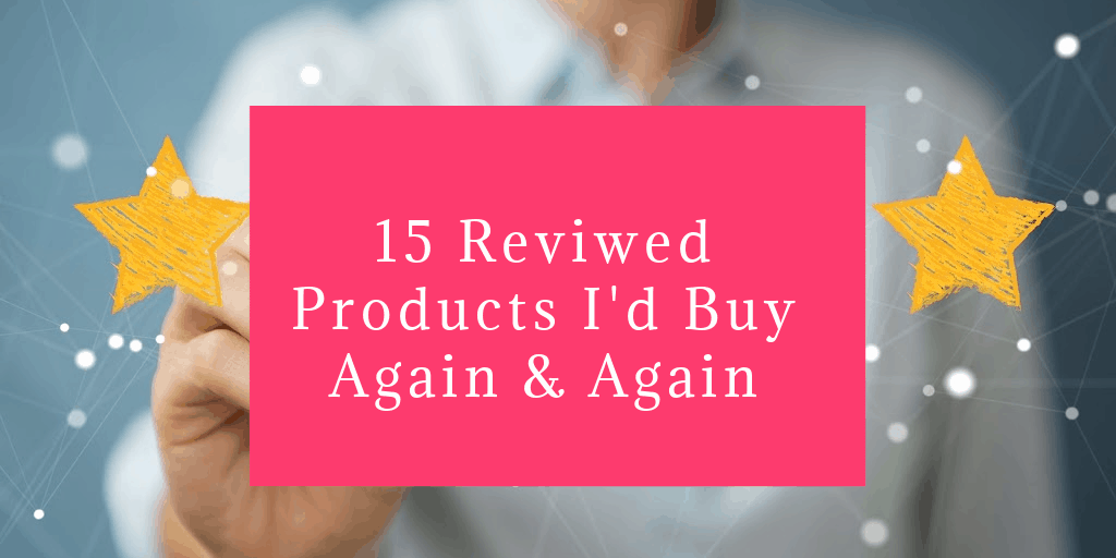 15 Amazing Products Reviewed Over the Last Decade That I'd Buy Again (and Again)