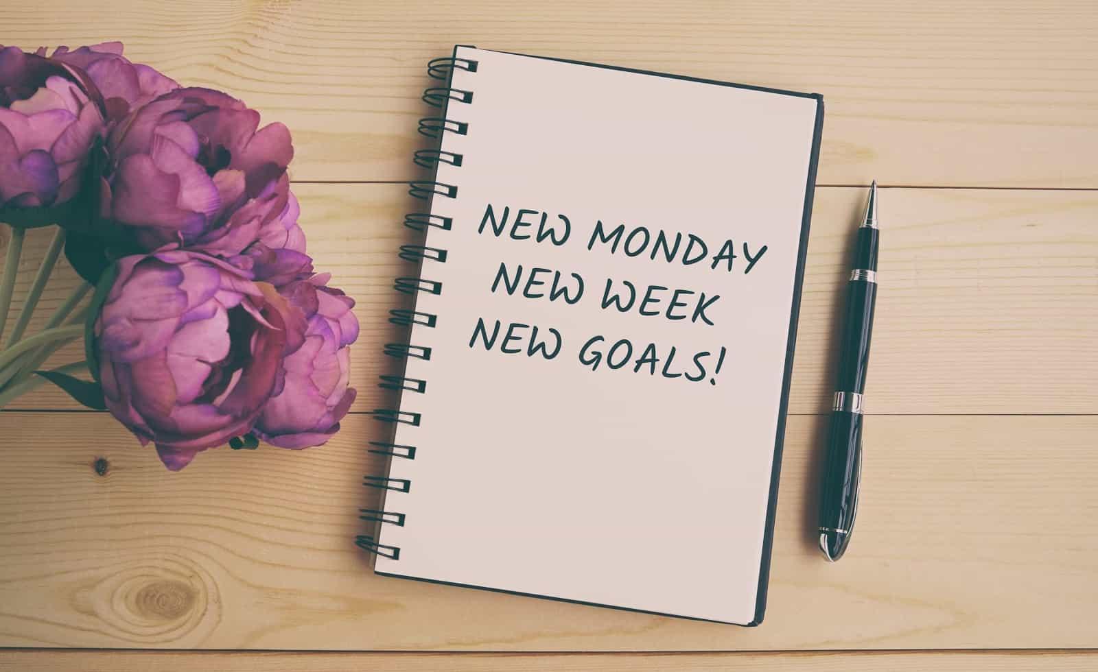 New Monday, New Week, New Goals
