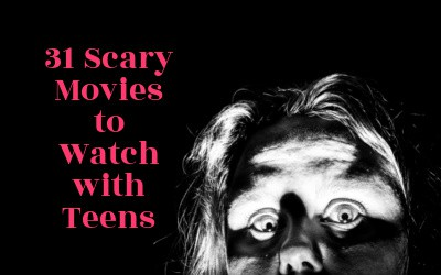 31 Scary Movies Your Teens Can Watch With You Without Cringing in Embarrassment