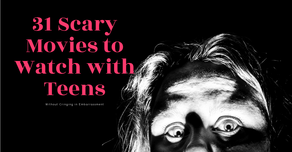 scary movies to watch with teens