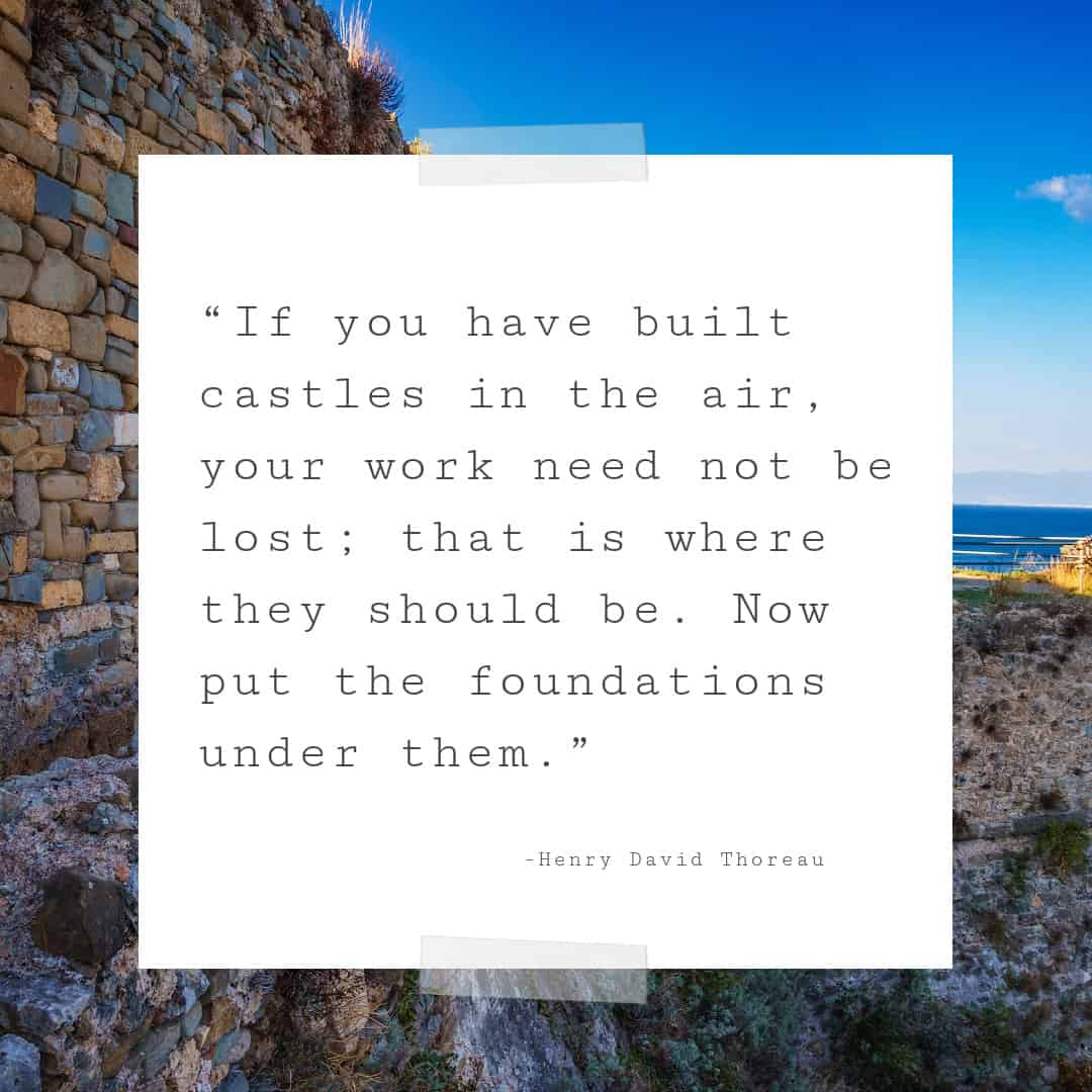 Castles in the air quote from Thoreau