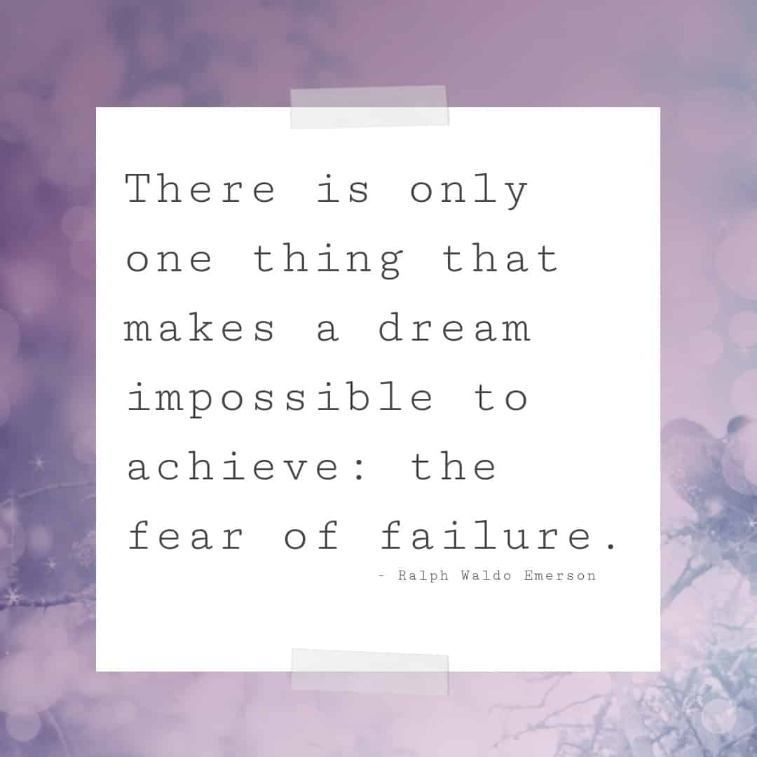 """""""There is only one thing that makes a dream impossible to achieve: the fear of failure.""""  [Quote about following your dreams]"""